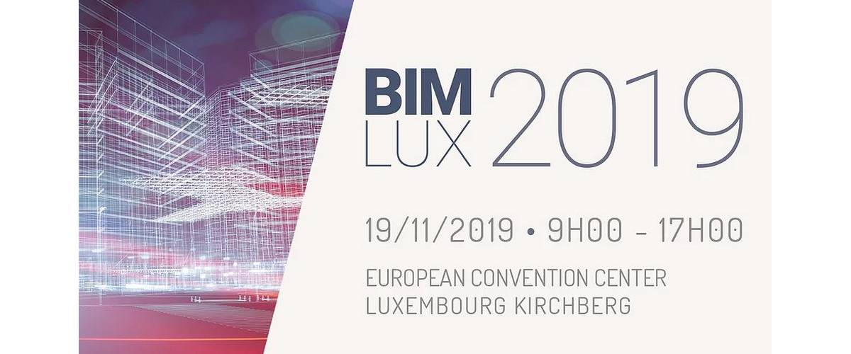 BIMLUX 2019, transformation digitale, Building Information Modelling ou BIM, OAI, LIST, Neobuild, recherche, construction durable, smart city, retours d'expérience